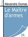 Le Matre d&#39;armes (eBook)